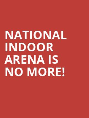 National Indoor Arena is no more